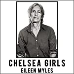 Chelsea Girls: A Novel | Eileen Myles