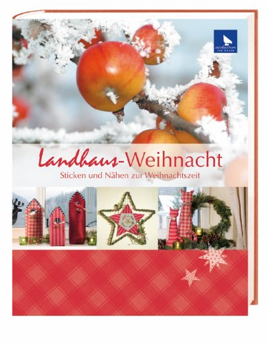 Landhaus-Weihnacht: Sticken und Nähen zur Weihnachtszeit