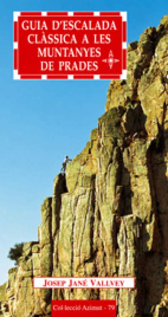 Guia descalada clàssica a les Muntanyes de Prades: 79 ...