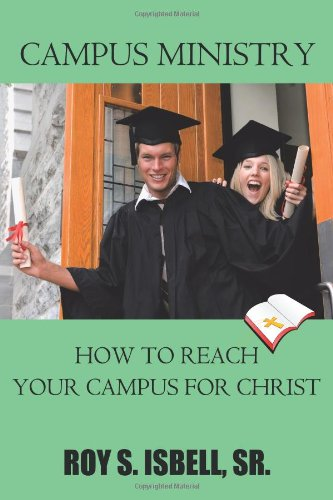 Campus Ministry: How to Reach Your Campus for Christ PDF