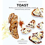 Toast: Tartines, Open Sandwiches, Bruschetta, Canapes, Artisanal Toasts, and More by Sabrina Fauda-Role (2016-04-05)