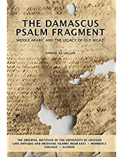The Damascus Psalm Fragment: Middle Arabic and the Legacy of Old Higazi