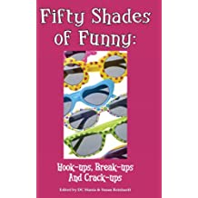 Fifty Shades of Funny: Hook-ups, Break-ups And Crack-ups