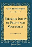 Amazon / Forgotten Books: Freezing Injury of Fruits and Vegetables Classic Reprint (Dean Humboldt Rose)