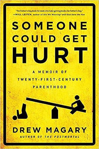 Someone Could Get Hurt A Memoir of Twenty-First-Century Parenthood