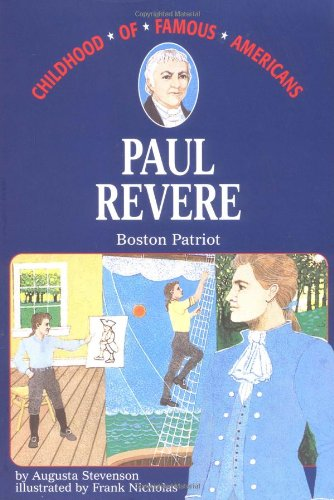 Paul Revere: Boston Patriot (Childhood of Famous Americans)