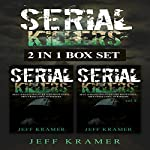 Serial Killers: 2-in-1 Box Set: Books 1 and 2 | Jeff Kramer