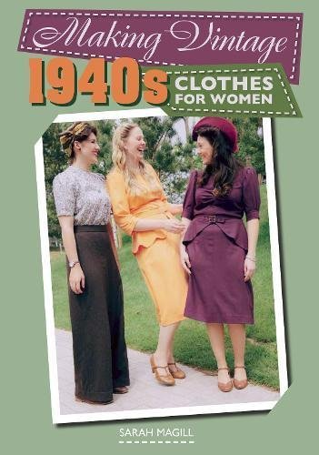 Download for free Making Vintage 1940s Clothes for Women