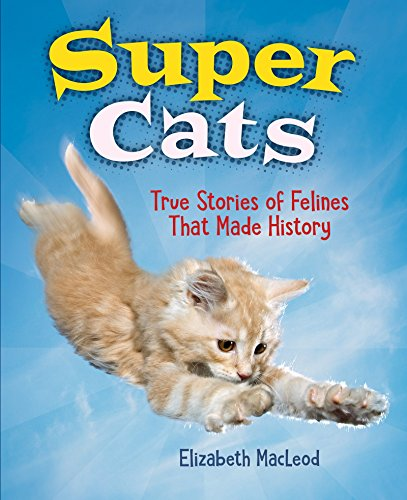 Price comparison product image Super Cats: True Stories of Felines that Made History