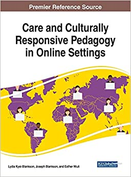 Care And Culturally Responsive Pedagogy In Online Settings Advances In Educational Technologies And Instructional Design 9781522578024 Economics Books Amazon Com