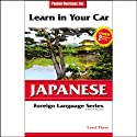 Learn in Your Car: Japanese, Level 3 Audiobook by Henry N. Raymond, Jana Ney Walker Narrated by Henry N. Raymond