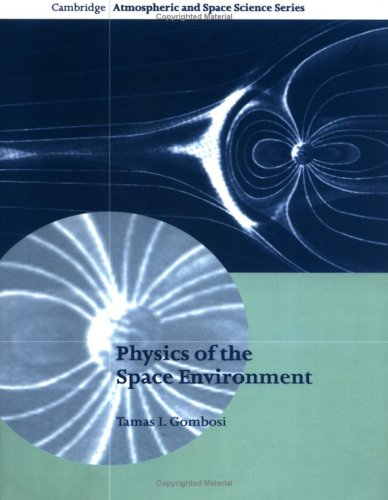Physics of the Space Environment (Cambridge Atmospheric and Space Science Series)
