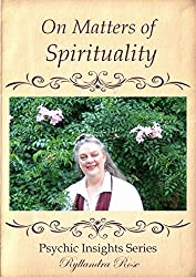 On Matters of Spirituality: Psychic Insights Series (Psychic Insight Series Book 2)