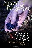 Plague and Poison, Steven J Pemberton, 1494462990