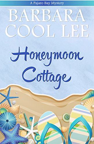 Honeymoon Cottage (A Pajaro Bay Mystery Book 1) (Being At Your Best)