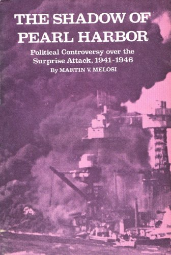 Download The Shadow of Pearl Harbor: Political Controversy Over the Surprise Attack, 1941-1946 pdf epub