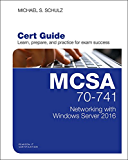 MCSA 70-741 Cert Guide: Networking with Windows Server 2016 (Certification Guide)