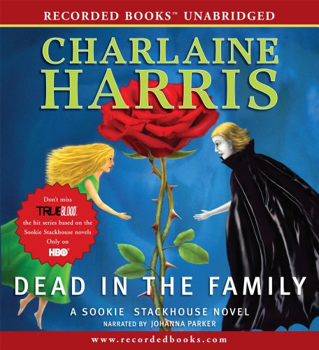 Dead in the Family (Sookie Stackhouse/True Blood, Book 10)