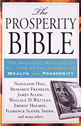 Prosperity Bible: The Greatest Writings of All Time on the Secrets to Wealth and Prosperity