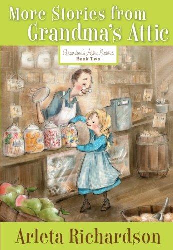 More Stories from Grandma's Attic (Grandma's Attic Series)