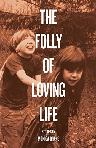 Loving Life (The Folly of Loving Life)