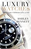 Luxury Watches: A Beginners Comprehensive Guide (English Edition)
