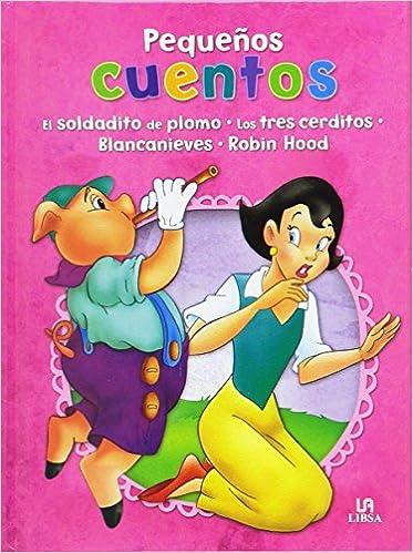 Pack: El Soldadito De Plomo, Los Tres Cerditos, Blancanieves Y Robin Hood Pequeños Cuentos: Amazon.es: Equipo Editorial: Libros