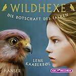 Die Botschaft des Falken (Wildhexe 2)   Lene Kaaberbøl