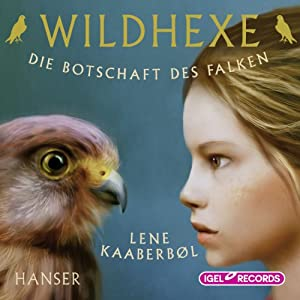 Die Botschaft des Falken (Wildhexe 2) Hörbuch