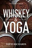 Whiskey & Yoga: Find Your Purpose