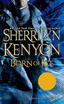 Born of Ice: The League: Nemesis Rising (The League: Nemesis Rising Series Book 3) by [Kenyon, Sherrilyn]