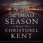 The Dead Season | Christobel Kent