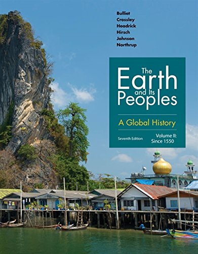 The Earth and Its Peoples: A Global History, Volume II
