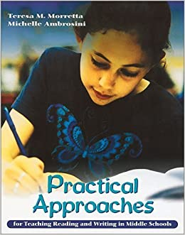 Practical Approaches: For Teaching Reading and Writing in Middle Schools by Teresa M. Morretta (2000-04-03)