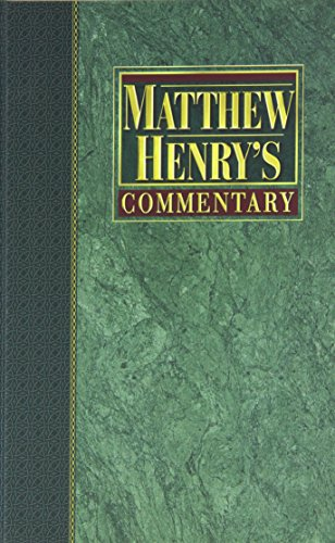 Matthew Henry's Commentary on the Whole Bible: New Modern Edition [6 volume - Set]