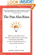 #9: The Pun Also Rises: How the Humble Pun Revolutionized Language, Changed History, and Made Wordplay More Than Some Antics