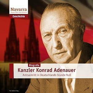 Konrad Adenauer: Kanzler der Stunde Null Hörbuch