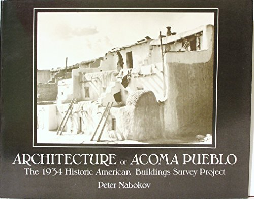Architecture of Acoma Pueblo the 1934 Historic American Buildings Survey Project by