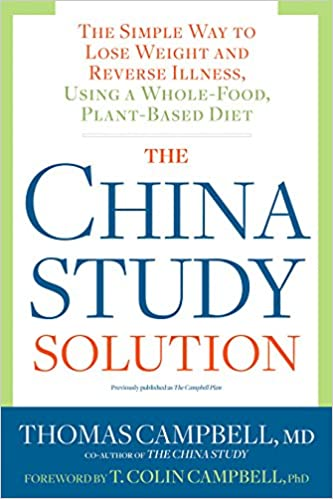 63e101108658 The China Study Solution  The Simple Way to Lose Weight and Reverse  Illness