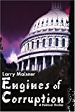 Engines of Corruption, Larry Maisner, 1583485546