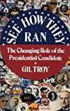 See How They Ran: The Changing Role of the Presidential Candidate in American History