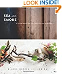 Sea and Smoke: Flavors from the Untam...