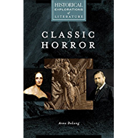 Classic Horror: A Historical Exploration of Literature (Historical Explorations of Literature) book cover