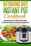 Ketogenic Instant Pot Cookbook: Low Carb Recipes for Your...