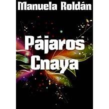 Pájaros Cnaya (Spanish Edition)