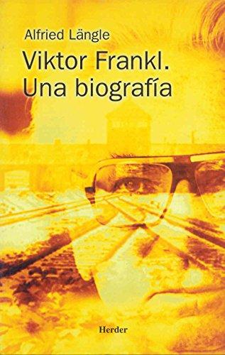Viktor Frankl: una biografia (Spanish Edition)
