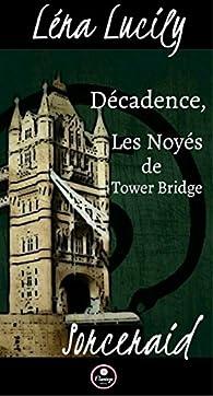 Sorceraid, Saison 1 : Décadence, Épisode 2 : Les Noyés de Tower Bridge par Léna Lucily