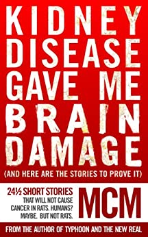Kidney Disease Gave Me Brain Damage by [MCM]