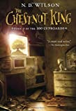 The Chestnut King (100 Cupboards Book 3) (The 100 Cupboards)
