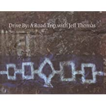 Drive By: A Road Trip With Jeff Thomas
